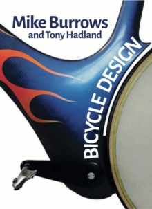 Bicycle Design : The Search for the Perfect Machine, Paperback Book