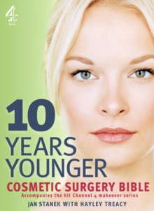 10 Years Younger Cosmetic Surgery Bible, Paperback Book