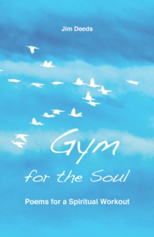 Gym for the Soul : Poems for a Spiritual Workout, Paperback Book