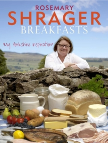 Rosemary Shrager's Yorkshire Breakfasts, Hardback Book