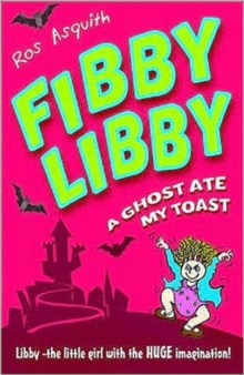 Fibby Libby : A Ghost Ate My Toast, Paperback Book