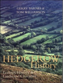 Hedgerow History : Ecology, History and Landscape Character, Paperback Book