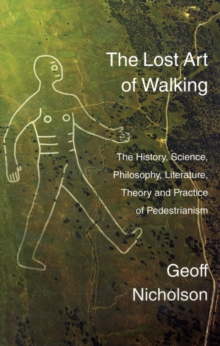 The Lost Art of Walking, Paperback Book