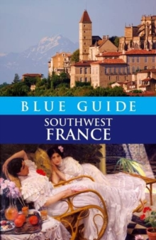 Blue Guide Southwest France, Paperback Book