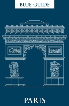 Blue Guide Paris, Paperback / softback Book