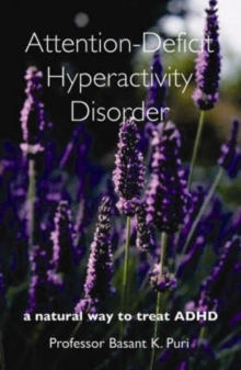 Attention-Deficit Hyperactivity Disorder : A Natural Way to Treat ADHD, Paperback Book