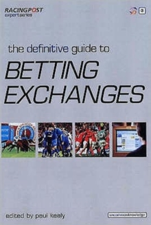 The Definitive Guide to Betting Exchanges, Paperback Book
