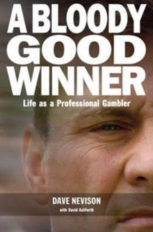 A Bloody Good Winner : Life as a Professional Gambler, Hardback Book