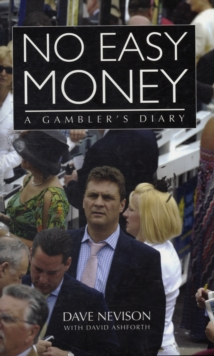 No Easy Money : A Gambler's Diary, Hardback Book