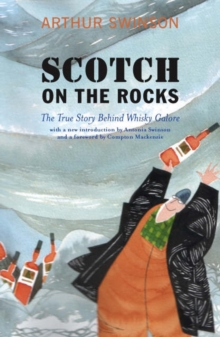 Scotch on the Rocks : The True Story Behind Whisky Galore, Paperback Book