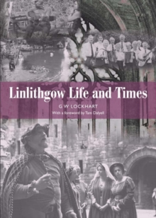 Linlithgow : Life and Times, Paperback / softback Book