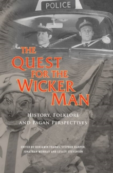 The Quest for the Wicker Man : History, Folklore and Pagan Perspectives, Paperback / softback Book