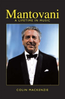 Mantovani : A Lifetime in Music, Hardback Book
