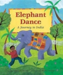 Elephant Dance : A Journey to India, Paperback / softback Book