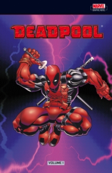 Deadpool Vol. 1 : The Circle and Sins Past, Paperback Book