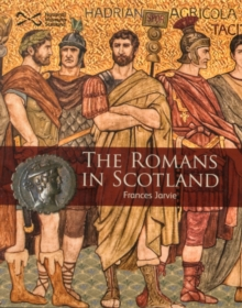 The Romans in Scotland, Paperback Book