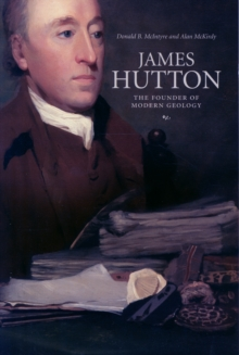 James Hutton : The Founder of Modern Geology, Paperback Book