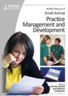 BSAVA Manual of Small Animal Practice Management and Development, Paperback / softback Book