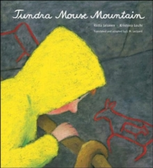Tundra Mouse Mountain : An Arctic Journey, Hardback Book