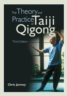 The Theory and Practice of Taiji Qigong, Paperback / softback Book