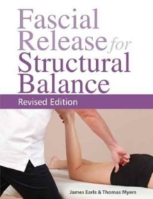 Fascial Release for Structural Balance, Paperback Book