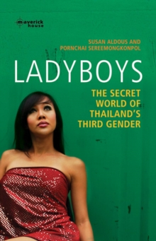 Ladyboys : The Secret World of Thailand's Third Gender, Paperback Book