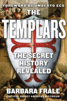 The Templars : The Secret History Revealed, Paperback Book