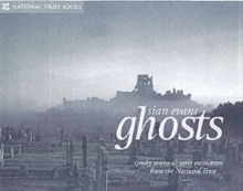 Ghosts: Spooky Stories And Eerie Encounters From The National Trust, Hardback Book