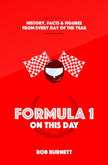 Formula One on This Day : History, Facts and Figures from Every Day of the Year, Hardback Book