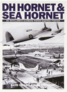 Hornet and Sea Hornet : De Havilland's Ultimate Piston-engined Fighter, Paperback Book