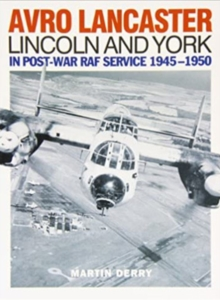 Avro Lancaster Lincoln and York : In Post-war RAF Service 1945-1950, Paperback / softback Book