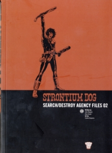 Strontium Dog : Search/destroy Agency Files v. 2, Paperback Book