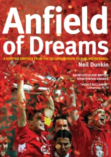 Anfield of Dreams : A Kopite's Odyssey, Paperback Book