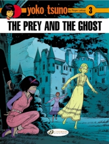 Yoko Tsuno : Prey and the Ghost v. 3, Paperback Book