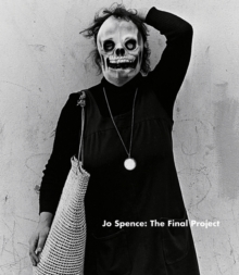 Jo Spence : The Final Project, Paperback Book