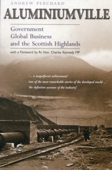 Aluminiumville : Government, Global Business and the Scottish Highlands, Paperback Book