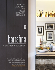Barrafina : A Spanish Cookbook, Hardback Book