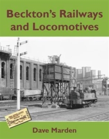 Beckton's Railways and Locomotives, Paperback / softback Book