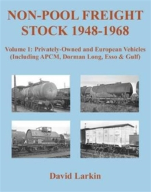 Non-Pool Freight Stock 1948-1968: Privately-Owned and European Vehicles (Including APCM, Dorman Long, Esso & Gulf) : Part 1, Paperback / softback Book