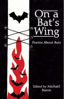 On a Bat's Wing : Poems About Bats, Paperback / softback Book