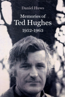 Memories of Ted Hughes 1952-1963, Paperback / softback Book