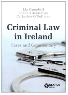 Criminal Law in Ireland : Cases and Commentary, Paperback / softback Book