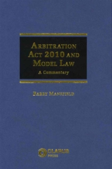 Arbitration Act 2010 and Model Law : A Commentary, Paperback / softback Book