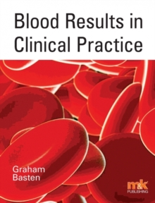 Blood Results in Clinical Practice, Paperback Book