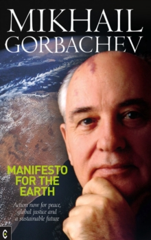 Manifesto for the Earth : Action Now for Peace, Global Justice and a Sustainable Future, Paperback / softback Book