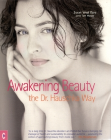 Awakening Beauty : The Dr. Hauschka Way, Paperback Book