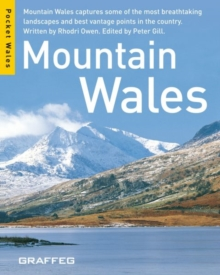 Mountains Wales : Moutain Wales Captures Some of the Most Breathtaking Landscapes and Best Vantage Points in the Country, Paperback / softback Book