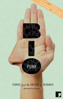 Bio-Punk : Stories from the Far Side of Research, Paperback Book