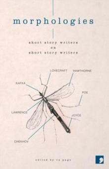 Morphologies : Short Story Writers on Short Story Writers, Paperback / softback Book