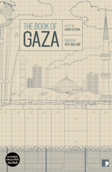 The Book of Gaza : A City in Short Fiction, Paperback Book